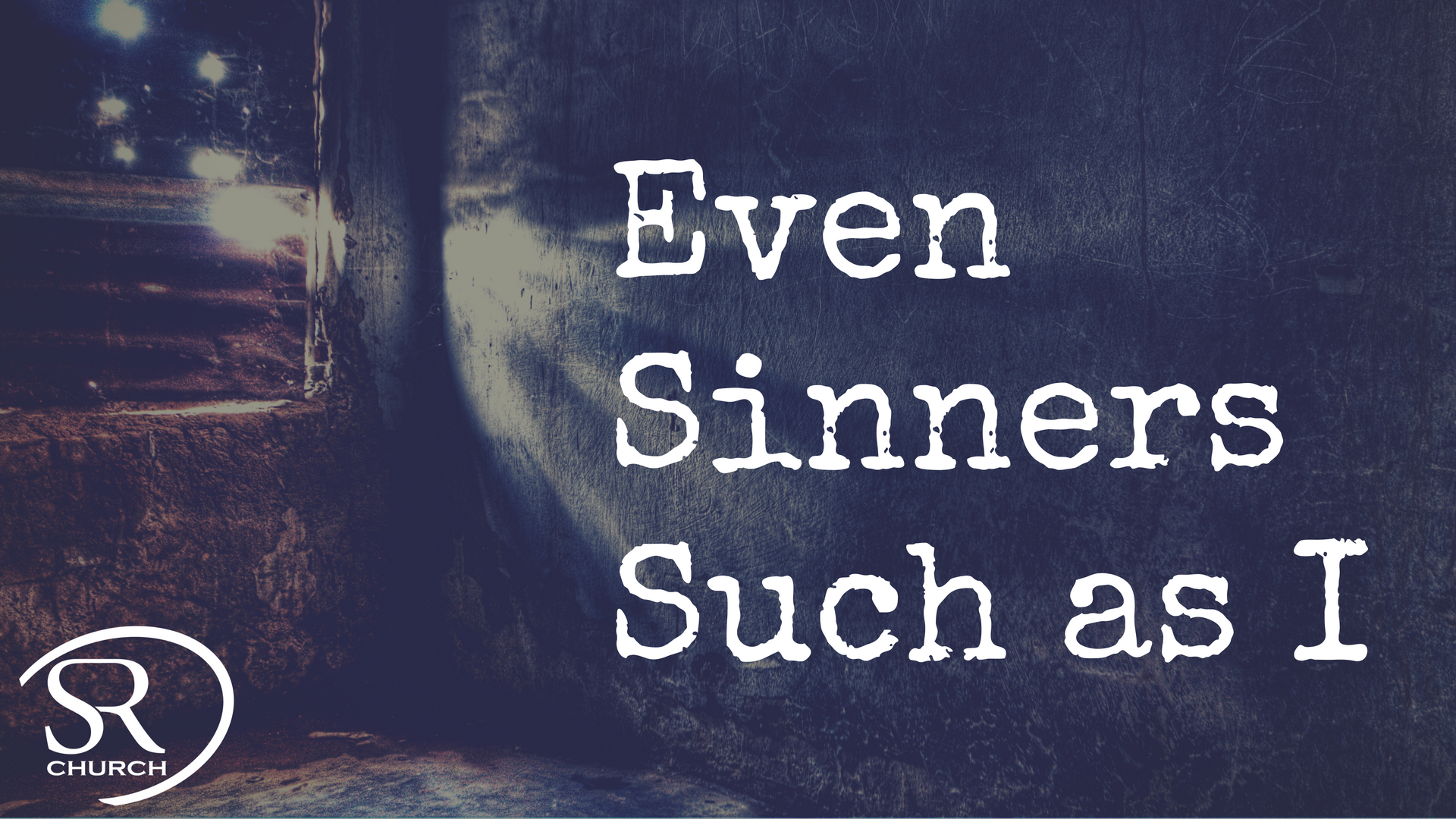 Even Sinners Such As I